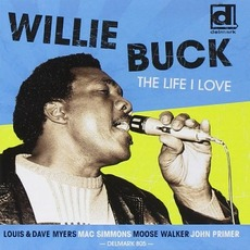 The Life I Love mp3 Album by Willie Buck