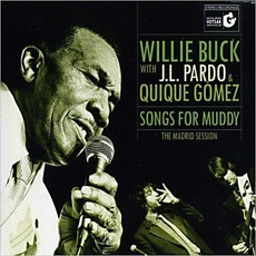 Songs For Muddy, The Madrid Session mp3 Album by Willie Buck