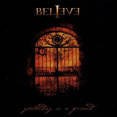 Yesterday Is a Friend (Digipak Edition) mp3 Album by Believe