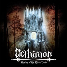 Psalms Of The Risen Dead by Ecthirion