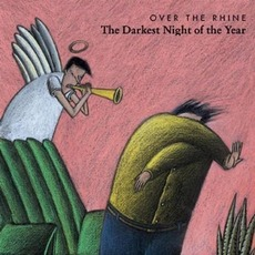 The Darkest Night of the Year mp3 Album by Over The Rhine
