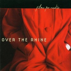 Films for Radio mp3 Album by Over The Rhine