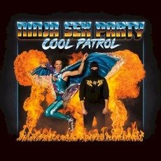 Cool Patrol by Ninja Sex Party