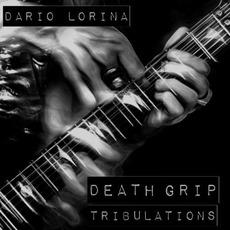 Death Grip Tribulations mp3 Album by Dario Lorina