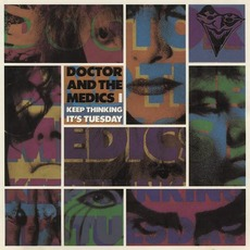 Keep Thinking It's Tuesday (Re-Issue) by Doctor and the Medics
