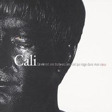La vie est une truite arc-en-ciel qui nage dans mon cœur mp3 Album by Cali