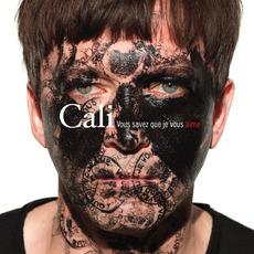 Vous savez que je vous aime mp3 Album by Cali