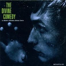A Short Album About Love mp3 Album by The Divine Comedy