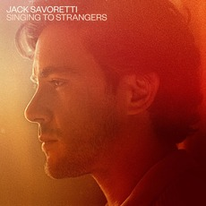 Singing to Strangers by Jack Savoretti
