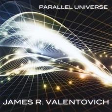 Parallel Universe mp3 Album by James R. Valentovich