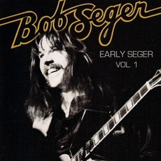 Early Seger, Volume 1 mp3 Artist Compilation by Bob Seger