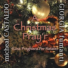 A Christmas Pray'r mp3 Album by Michéal Castaldo