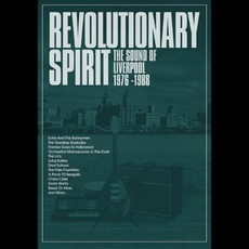 Revolutionary Spirit: The Sound of Liverpool 1976-1988 mp3 Compilation by Various Artists