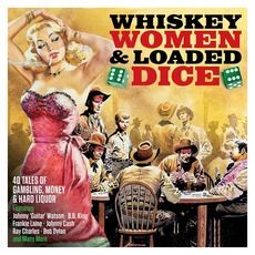 Whiskey, Women & Loaded Dice mp3 Compilation by Various Artists