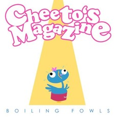 Boiling Fowls mp3 Album by Cheeto's Magazine