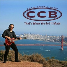 That's When You Got It Made mp3 Album by Craig Caffall Band