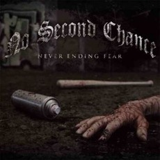 Never Ending Fear mp3 Album by No Second Chance