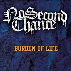 Burden of Life mp3 Album by No Second Chance