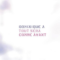 Tout sera comme avant (Remastered) mp3 Album by Dominique A
