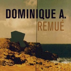 Remué (Remastered) mp3 Album by Dominique A