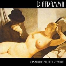 Camminando sul lato selvaggio mp3 Album by Diaframma