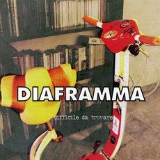 Difficile Da Trovare mp3 Album by Diaframma