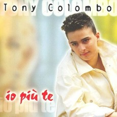 Io Più Te (Re-Issue) mp3 Album by Tony Colombo