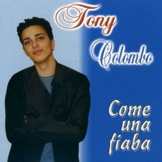 Come Una Fiaba mp3 Album by Tony Colombo