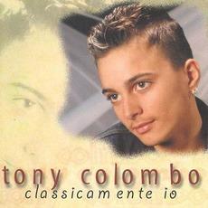 Classicamente Io (Re-Issue) mp3 Album by Tony Colombo