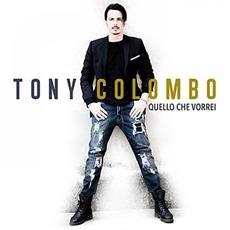 Quello che vorrei mp3 Album by Tony Colombo