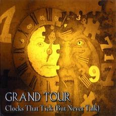 Clocks That Tick (But Never Talk) mp3 Album by Grand Tour