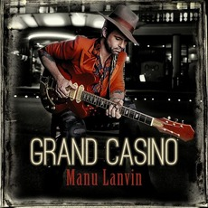Grand Casino mp3 Album by Manu Lanvin