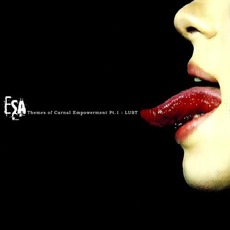 Themes of Carnal Empowerment, Pt. 1: Lust mp3 Album by ESA