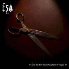 No-One Will Ever Touch You / False in Tongue EP mp3 Album by ESA