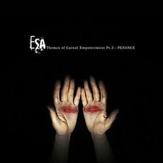 Themes of Carnal Empowerment, Pt. 3: Penance mp3 Album by ESA