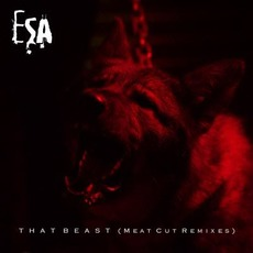 That Beast (Meat Cut Remixes) by ESA