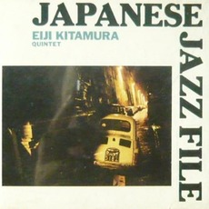 Japanese Jazz File mp3 Album by Eiji Kitamura Quintet