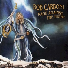 Rage Against The Night mp3 Album by Bob Carboni