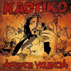 Aprende Violencia mp3 Album by Kaotiko