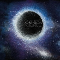 Open Cold Dark Matter mp3 Album by Astral Silence