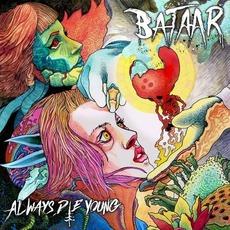 ALWAYS DIE YOUNG mp3 Single by BatAAr
