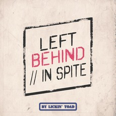 Left Behind/In Spite by Lickin' Toad