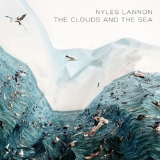 The Clouds and the Sea mp3 Album by Nyles Lannon