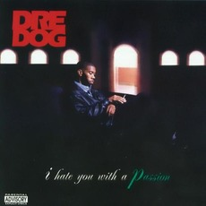 I Hate You With a Passion mp3 Album by Dre Dog