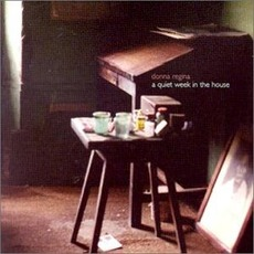 A Quiet Week in the House mp3 Album by Donna Regina