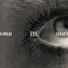 Eye mp3 Album by SEKAI NO OWARI