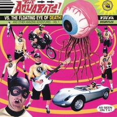The Aquabats! vs. The Floating Eye of Death! mp3 Album by The Aquabats!