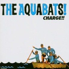 Charge!! mp3 Album by The Aquabats!