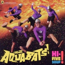 Hi-Five Soup! mp3 Album by The Aquabats!