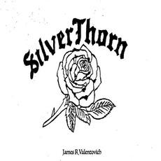 Silverthorn mp3 Album by James R. Valentovich